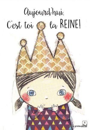 carte postale illustrée par maud rogiers et éditée aux éditions de cortil aujourd'hui c'est toi la reine