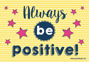 carte postale illustrant la citation always be positive