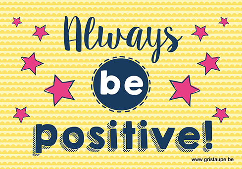 carte postale illustrant la citation always be positive