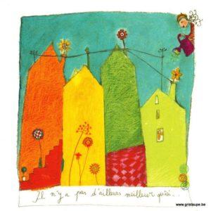 carte postale illustrée par anne sophie rutsaert et éditée aux éditions des correspondances il n'y a pas d'ialleurs meilleur qu'ici