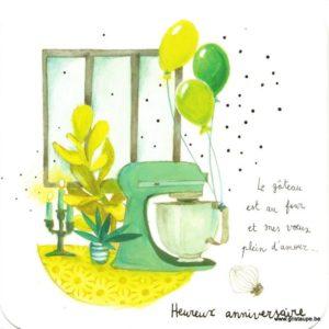 """Carte d'anniversaire d'Anne-Sophie Rutsaert """"le gâteau est au four et mes voeux plein d'amour"""""""